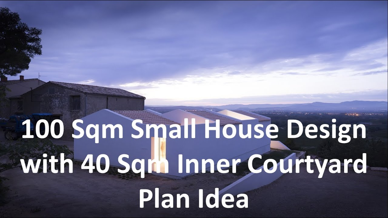 100 Sqm Small House Design With 40 Inner Courtyard