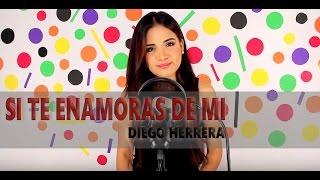 Si te enamoras de mi - Diego Herrera / Giovana Nicole (Cover)