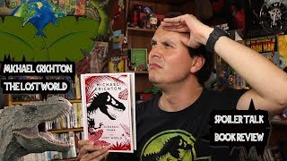Michael Crichton's The Lost World Book Review - SPOILERS