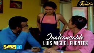Inalcanzable - Luis Miguel Fuentes / Discos Fuentes