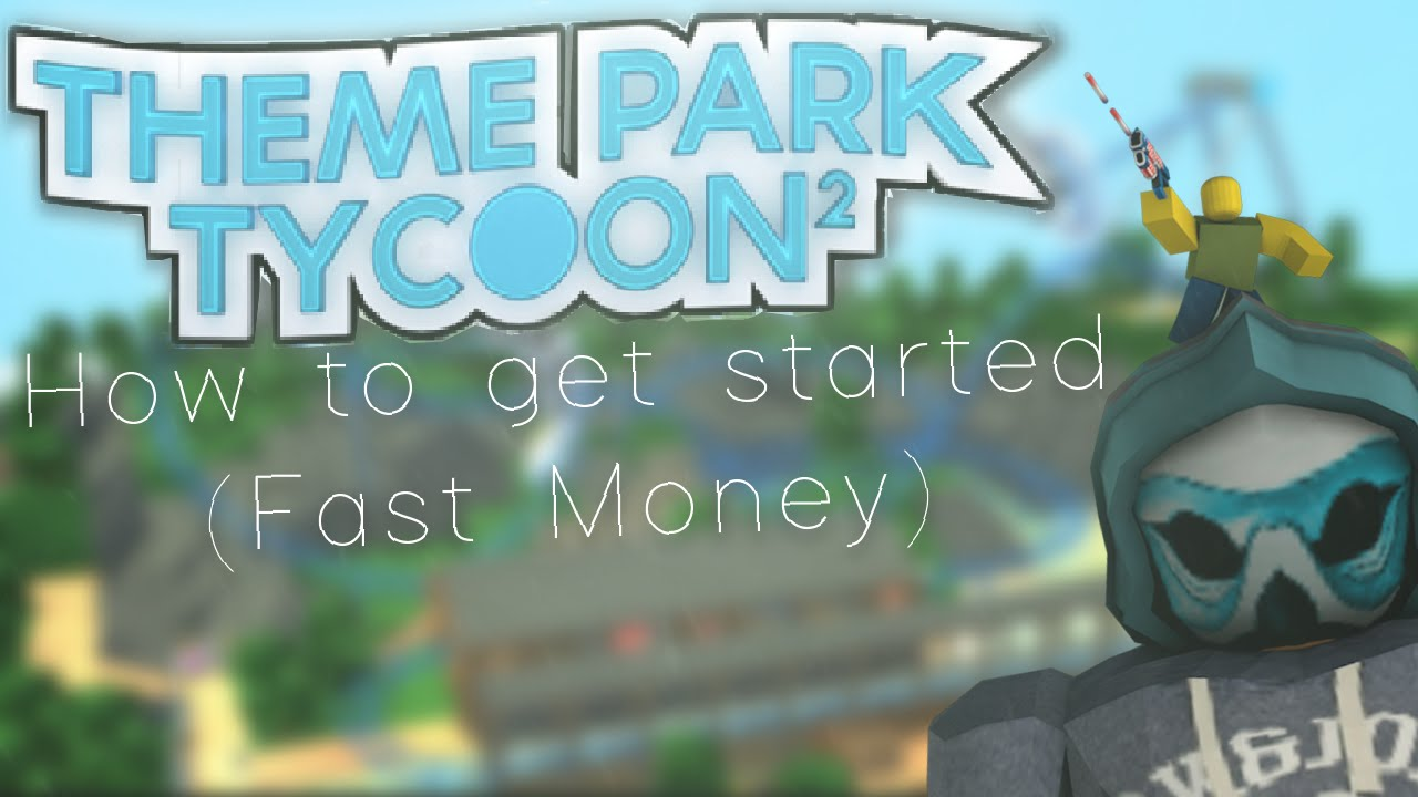 [ROBLOX] Theme Park Tycoon 2: How to get started (fast money)