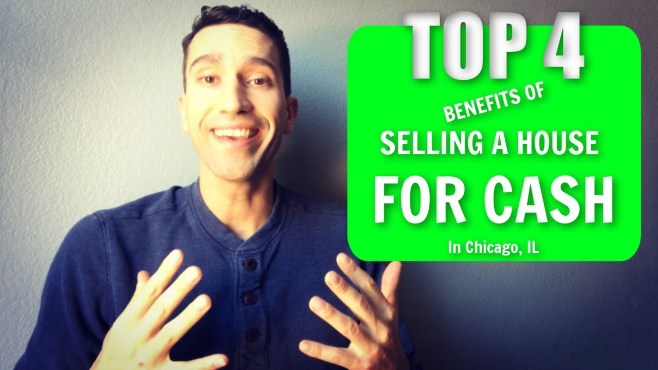 Benefits of Selling a House for Cash in Chicago, Illinois | Top 4 reasons to sell FAST
