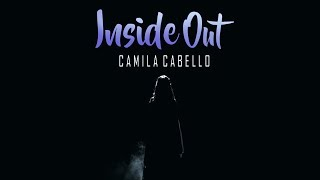 Camila Cabello -  Inside Out (HQ Audio)