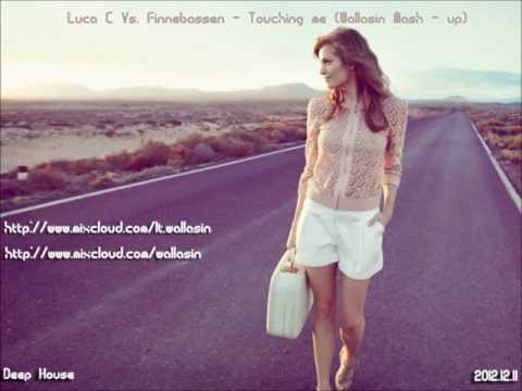 Luca C Vs. Finnebassen - Touching Me (Wallasin Mash-UP)