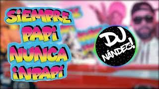 J Balvin Ft Luigui 21 Plus ✘ Siempre Papi Nunca Inpapi ✘ DJ Nández! (Bariloche Remix)