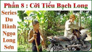 Du Hành Ngọa Long Sơn _ F.8 : Cỡi Tiểu Bạch Long