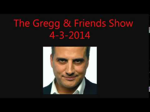 The Gregg & Friends Show 4-3-2014