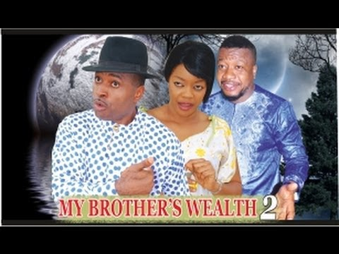 My Brother's Wealth 2   -   Nigeria Nollywood Movie