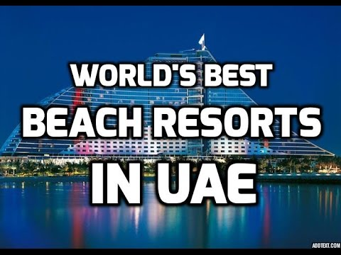 World's Best Beach Resorts in UAE