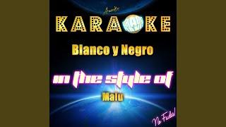 Blanco Y Negro (In the Style of Malu) (Karaoke Version)