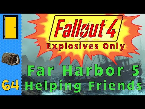 Fallout 4 💥Explosives Only💥 Part 64: Far Harbor 5: Helping Friends - Fallout 4 Let's Play
