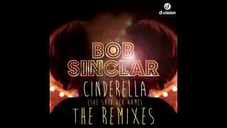 Bob Sinclar - Cinderella (She Said Her Name) (Samuele Sartini Remix)