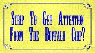 Journey to Greatness: Ep. 3 - Strip to Get Attention from the Buffalo Chip!