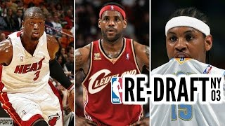 2003 NBA Re-Draft: LeBron James * Carmelo Anthony * Dwyane Wade