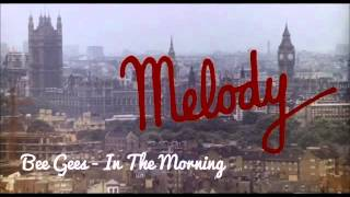 Bee Gees - In The Morning | Melody (1971)