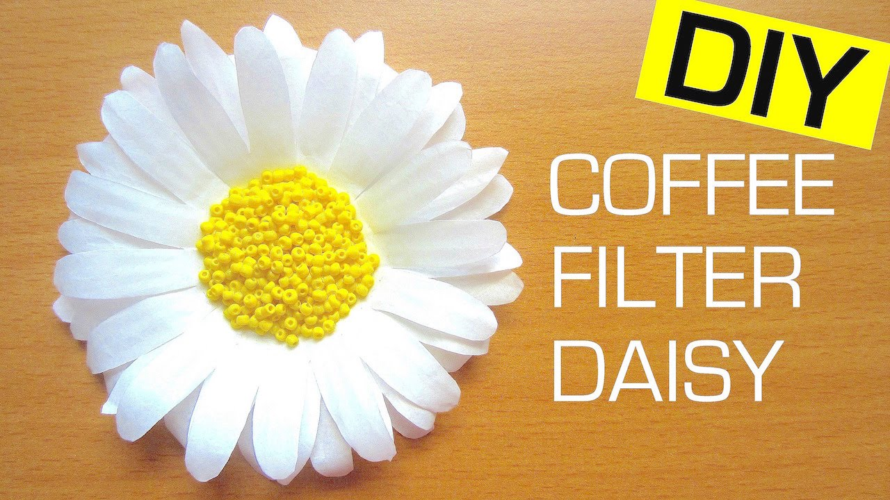 How To Make A Paper Flower Daisy Coffee Filter Flower Youtube