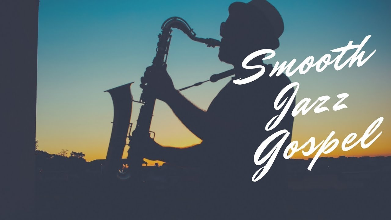Smooth Gospel Jazz Songs Collection with Nature | Instrumental Jazz Music  Mix R&B, Soul, Funk, Blues