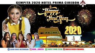 Gambar cover GEMPITA 2020 LIVE SHOW ANICA NADA (DIAN ANIC) HOTEL PRIMA CIREBON