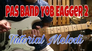 TUTORIAL MELODI PAS BAND YOB EAGGER 2