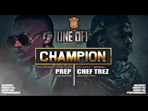 CHAMPION | PREP VS CHEF TREZ - SMACK/URL