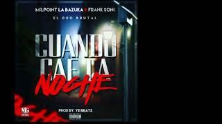 Mr Point La Bazuka feat Frank Soni - Cando cae la noche ( Video Lyric )