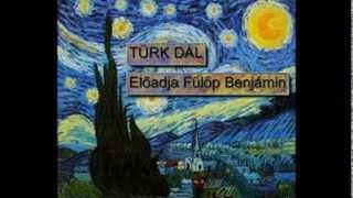 Türk Dal Előadja Fülöp Beni ELŐKÉPZŐ Thumbnail