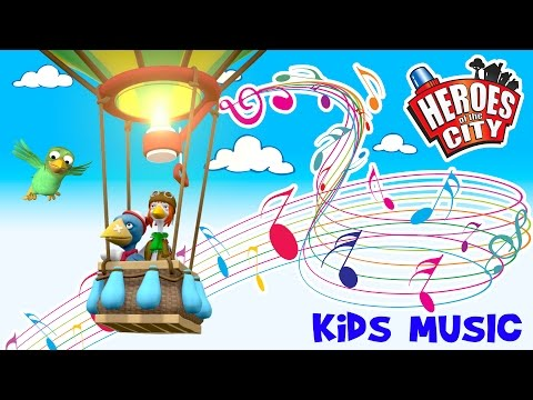 Kids music – The Hot Air Balloon Song – Heroes of the City
