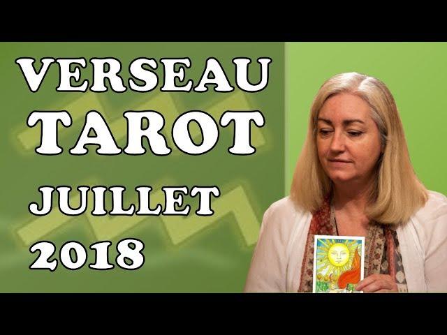 VERSEAU -  Tarot Astrologique - Juillet 2018
