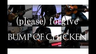 BUMP OF CHICKENの「(please) forgive」を一人バンドでやってみました。...