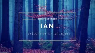 IAN - Significado del Nombre Ian 🔞 ¿Que Significa?