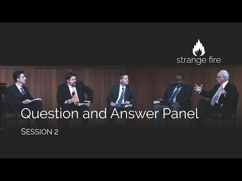 Strange Fire Panel Question and Answer, Session 2 (Selected Scriptures)