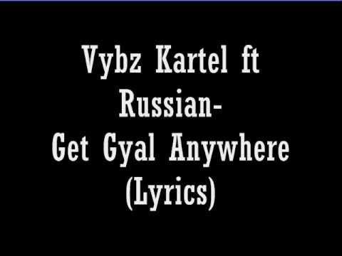 Vybz Kartel ft Russian-Get Gyal Anywhere(LYRICS) (Follow @DancehallLyrics )