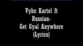 Vybz Kartel ft Russian-Get Gyal Anywhere(LYRICS) (Follow @DancehallLyrics )