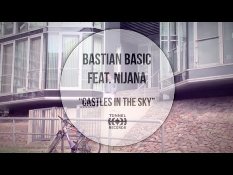 Bastian Basic Feat. Nijana - Castles In The Sky (Official Video)