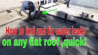 FLAT ROOFING REPAIR : how to FIND AND FIX water leaks on any FLAT ROOF !!