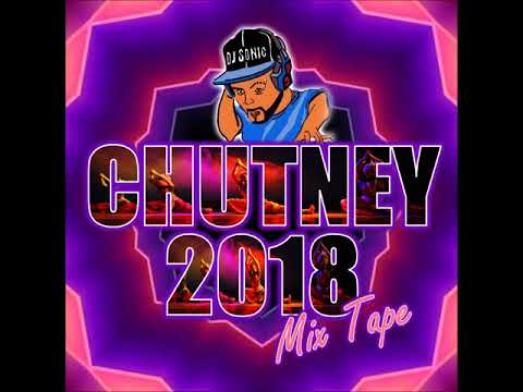 Chutney 2018 Mix Tape By DJ Sonic