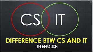 Difference btw Computer Science and Information Technology | CS VS IT