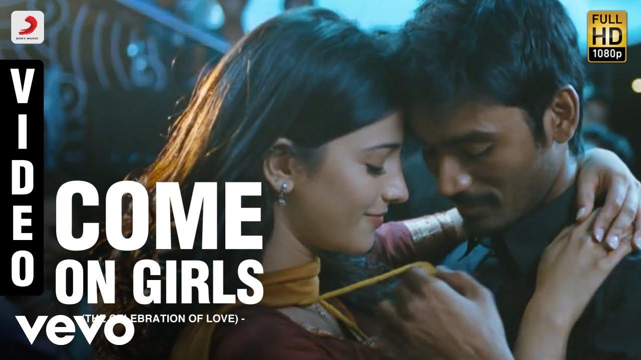 3 - Come On Girls Video | Dhanush, Shruti | Anirudh