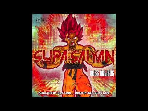 Bezz Believe - Supa Saiyan (Produced by. Supa Cool)