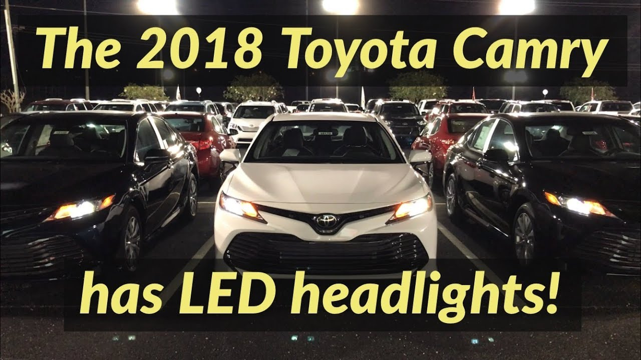 The 2018 Toyota Camry Has Led Headlights By Jonathan