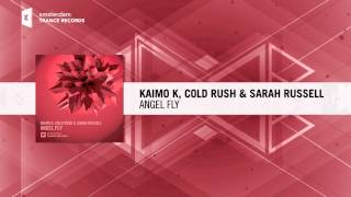 Kaimo K, Cold Rush & Sarah Russell - Angel Fly (Original Mix) Amsterdam Trance / RNM
