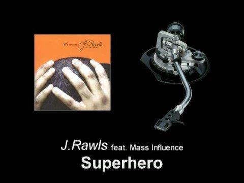 J.Rawls feat. Mass Influence - Superhero