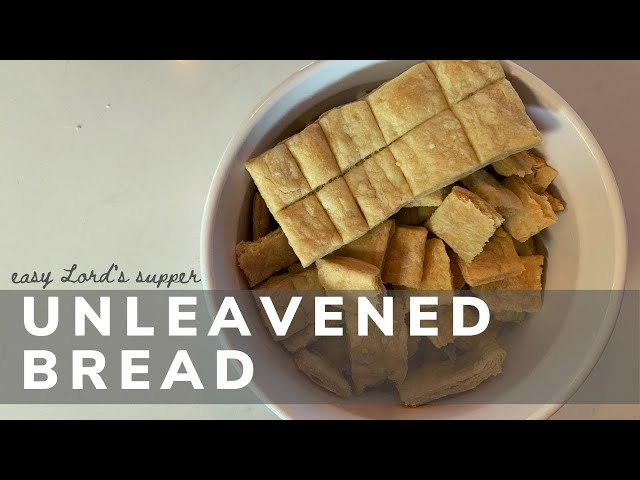 How to Make Easy Unleavened Bread for the Lord's Supper