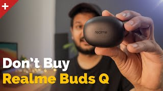 Don't Buy Realme Buds Q Before Watching This Video!
