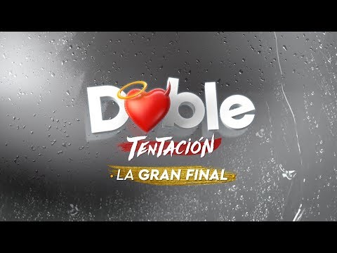 Doble Tentación / Gran Final / Mega