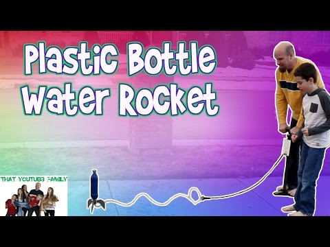 Plastic Bottle Water Rocket / That YouTub3 Family