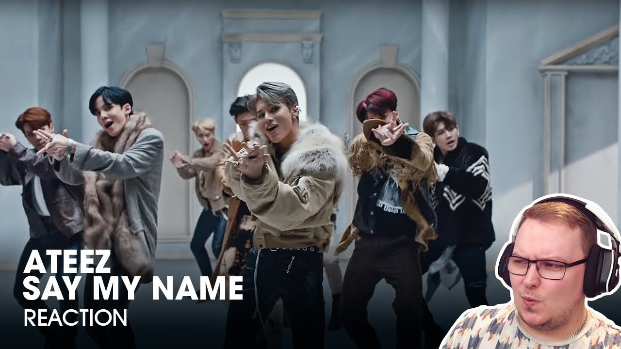 ateez  uc5d0 uc774 ud2f0 uc988  -  u0026 39 say my name u0026 39  official mv - first time reacting to ateez  - reaction