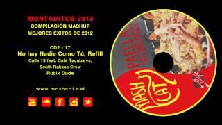 Paella 2013 17 Rubik Dude - Calle 13 vs. South Rakkas Crew - No hay Nadie Como Tú, Refill