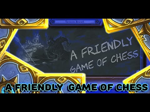 Hearthstone Tavern Brawl A Friendly Game of Chess +Pack Opening