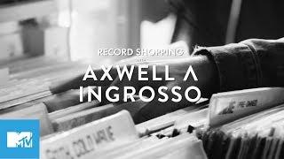 MTV Records: Axwell Λ Ingrosso